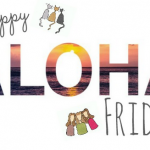 Aloha Friday Blog Hop -13Sep