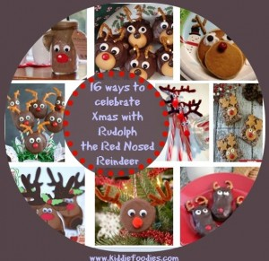 16 ways to celebrated Xmas with Rudolph the Red Nosed Reindeer - recipes, crafts, treats for kids