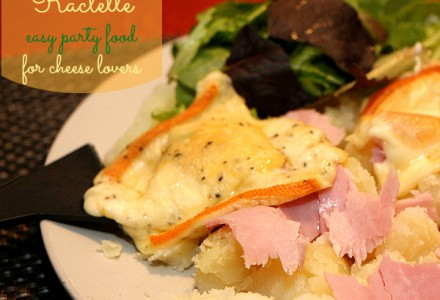 Raclette - easy party food for cheese lovers